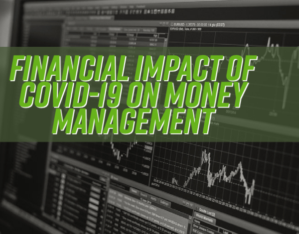 Financial Impact During COVID-19 on Money Management