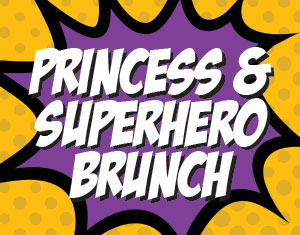 Princess and Superhero Brunch