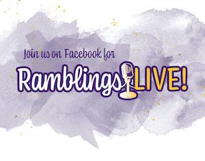 Ramblings Live!